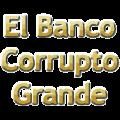 El Banco Corrupto Grande logo.png